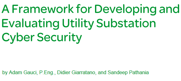 Framework for Developing and Evaluating Utility Substation Cyber Security