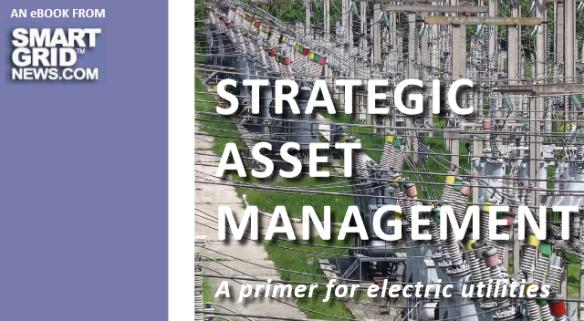Strategic Asset Management Utilities Jesse Berst Smart Grid News